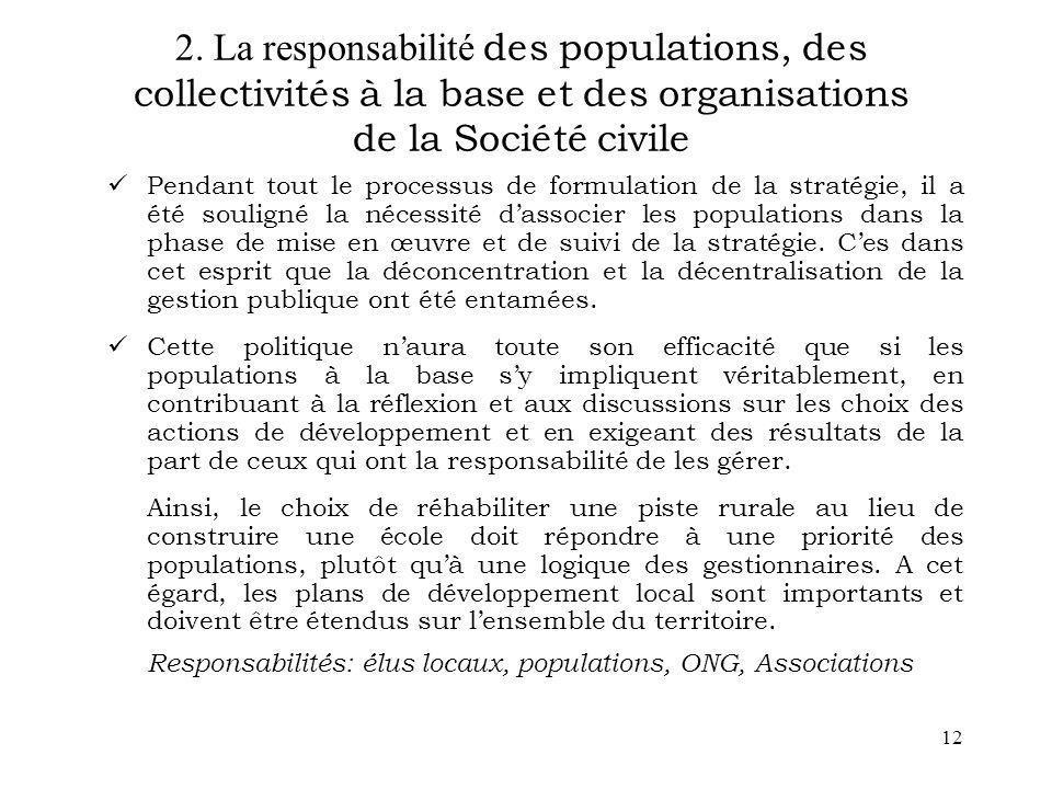 12 2. La responsabilité des populations, des collectivités à la base et des organisations de la Société civile Pendant tout le processus de formulatio