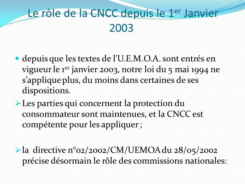 Le rôle de la CNCC depuis le 1 er Janvier 2003 depuis que les textes de lU.E.M.O.A. sont entrés en vigueur le 1 er janvier 2003, notre loi du 5 mai 19