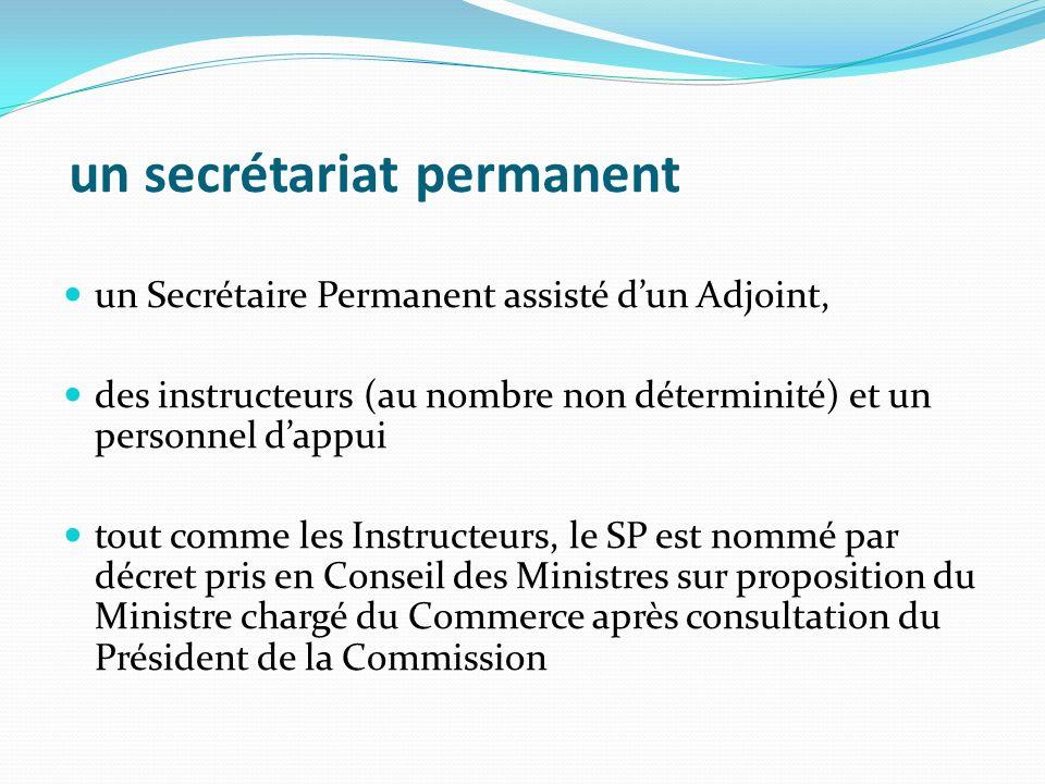 un secrétariat permanent un Secrétaire Permanent assisté dun Adjoint, des instructeurs (au nombre non déterminité) et un personnel dappui tout comme l
