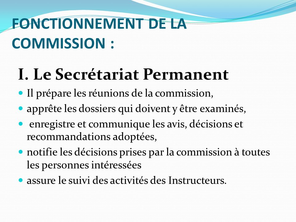 FONCTIONNEMENT DE LA COMMISSION : I.