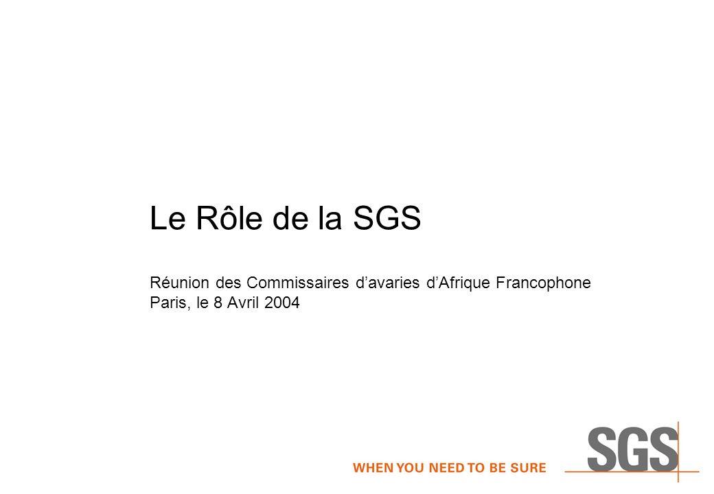 Le Rôle de la SGS Réunion des Commissaires davaries dAfrique Francophone Paris, le 8 Avril 2004