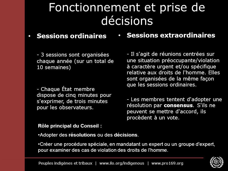 Peuples indigènes et tribaux   www.ilo.org/indigenous   www.pro169.org Fonctionnement et prise de décisions Sessions ordinaires - 3 sessions sont orga