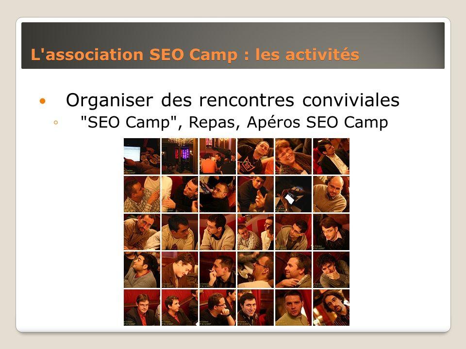 L'association SEO Camp : les activités Organiser des rencontres conviviales