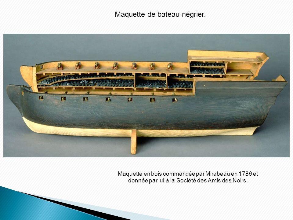 Maquette en bois commandée par Mirabeau en 1789 et donnée par lui à la Société des Amis des Noirs. Maquette de bateau négrier.