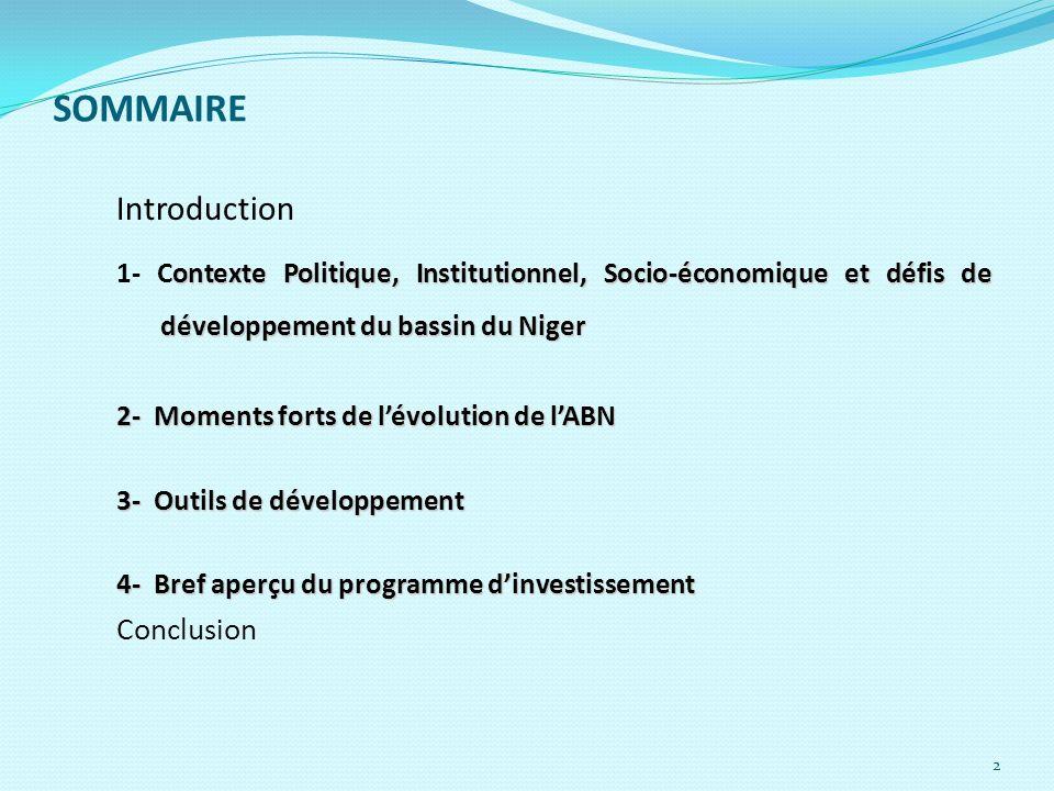 2 SOMMAIRE Introduction ontexte Politique, Institutionnel, Socio-économique et défis de développement du bassin du Niger 1- Contexte Politique, Instit