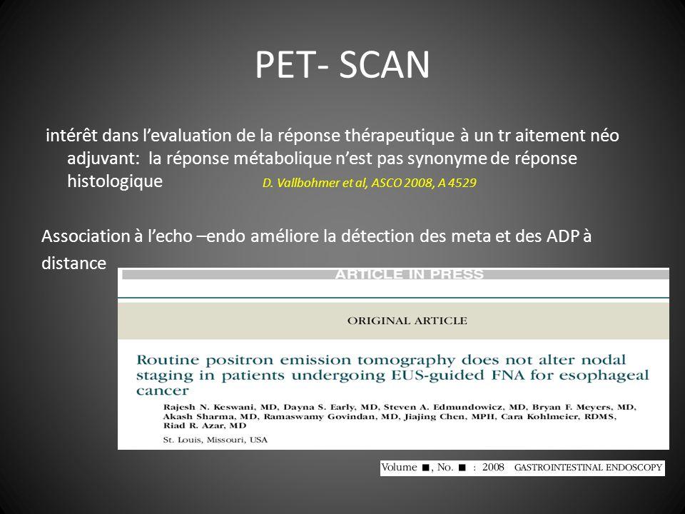 PET- SCAN intérêt dans levaluation de la réponse thérapeutique à un tr aitement néo adjuvant: la réponse métabolique nest pas synonyme de réponse hist