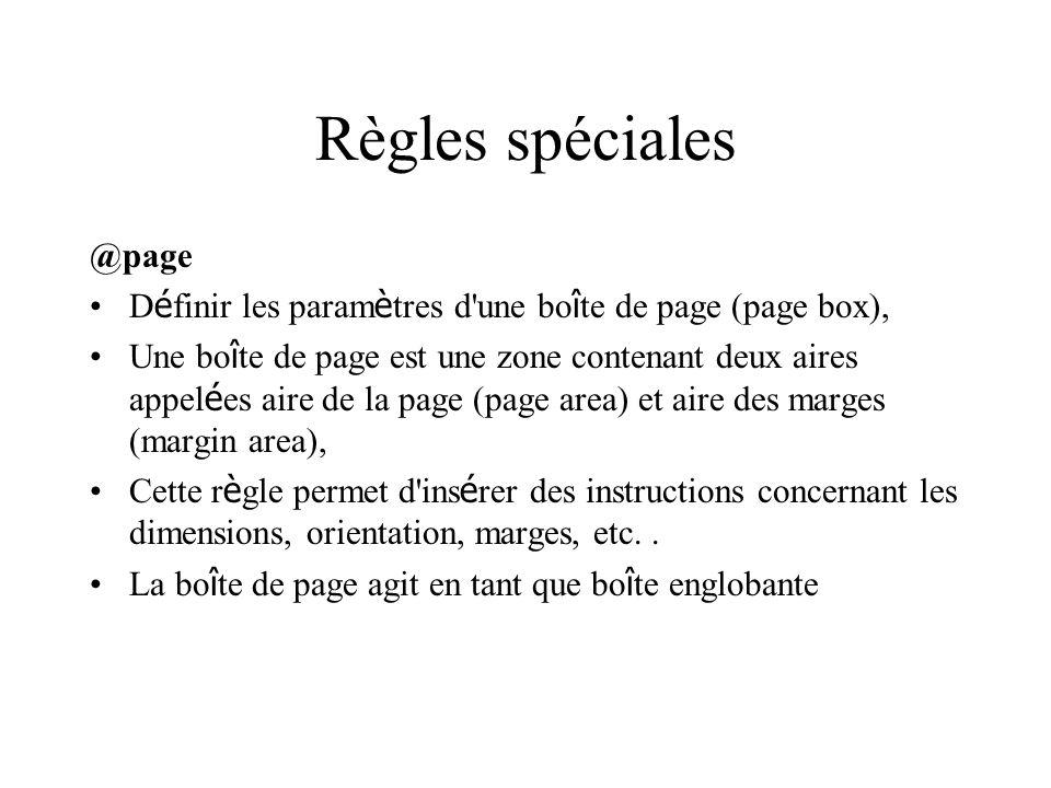 Règles spéciales @page D é finir les param è tres d'une bo î te de page (page box), Une bo î te de page est une zone contenant deux aires appel é es a