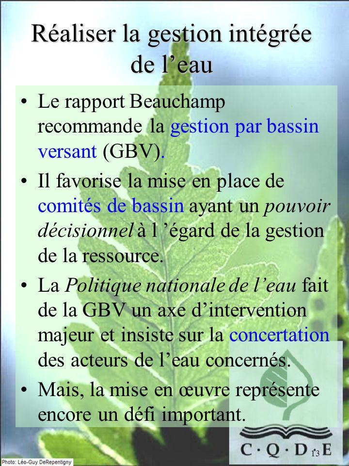 13 Le rapport Beauchamp recommande la gestion par bassin versant (GBV).