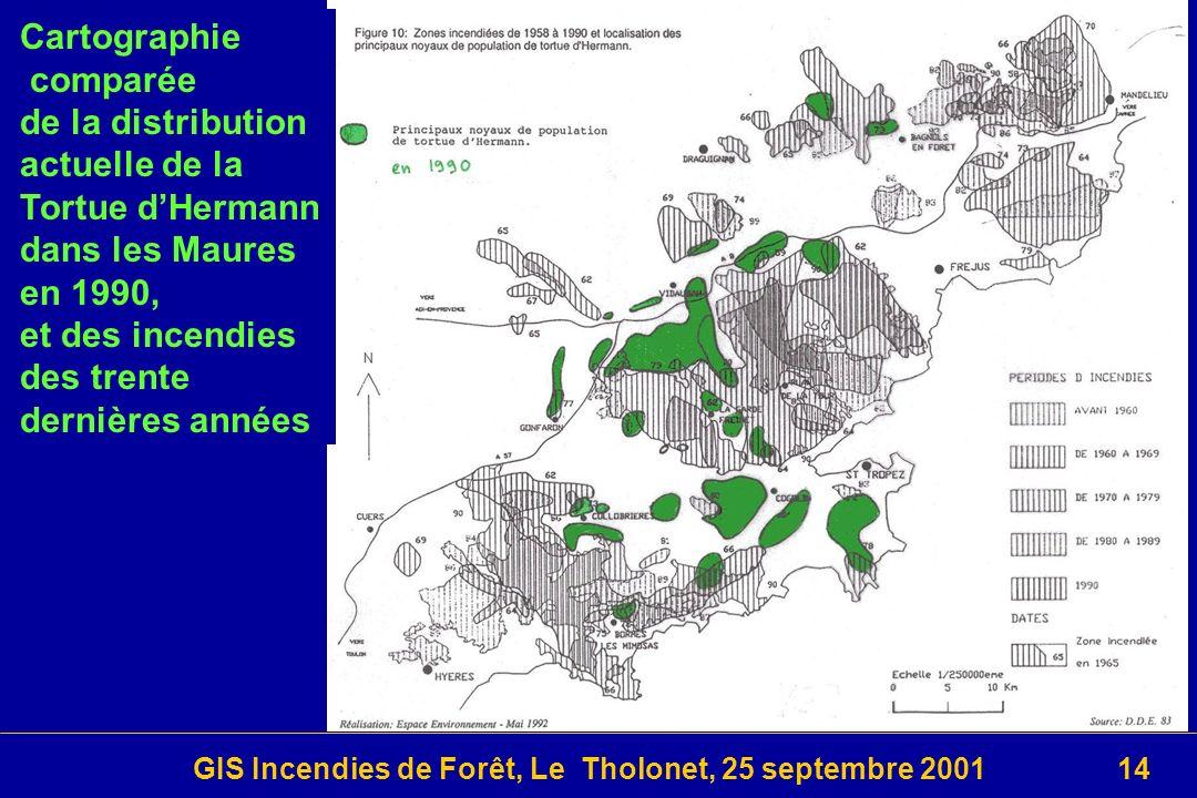 GIS Incendies de Forêt, Le Tholonet, 25 septembre 200114 Cartographie comparée de la distribution actuelle de la Tortue dHermann dans les Maures en 1990, et des incendies des trente dernières années