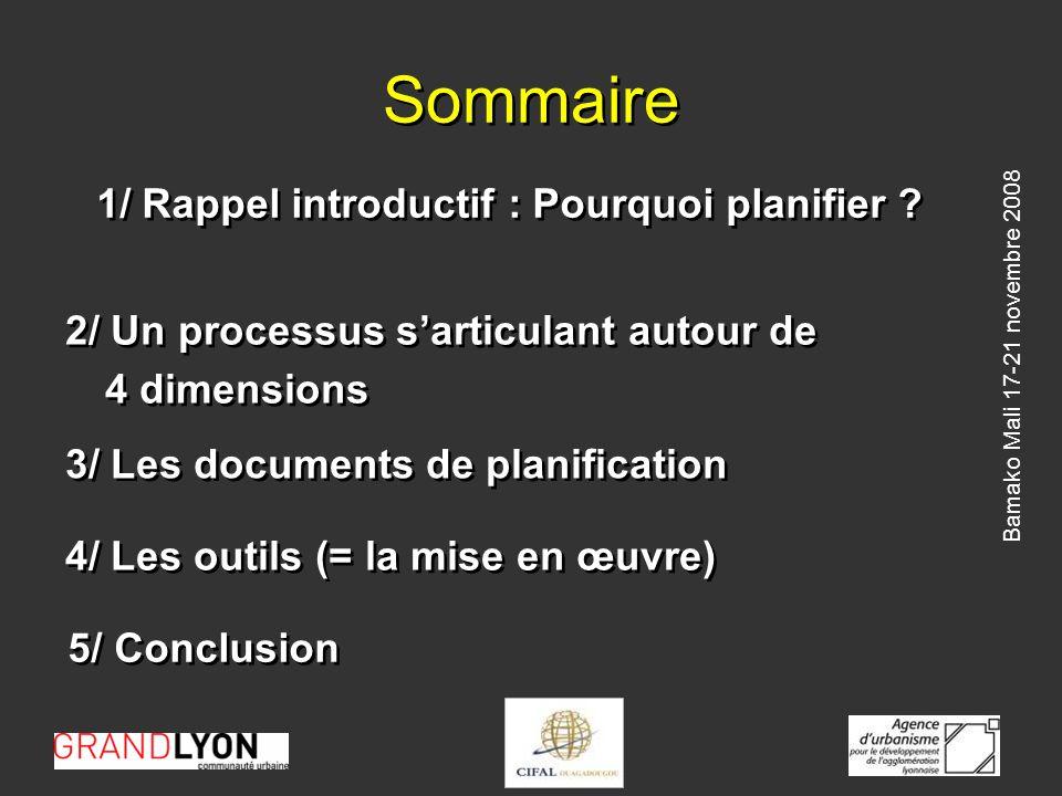 Bamako Mali 17-21 novembre 2008 1/ Rappel introductif : Pourquoi planifier .