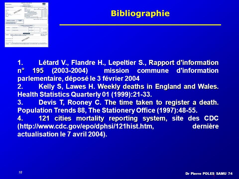 Dr Pierre POLES SAMU 74 18 Bibliographie Rapport d'information n° 195 1.Létard V., Flandre H., Lepeltier S., Rapport d'information n° 195 (2003-2004)