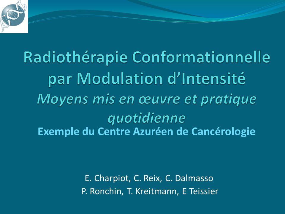Exemple du Centre Azuréen de Cancérologie E. Charpiot, C. Reix, C. Dalmasso P. Ronchin, T. Kreitmann, E Teissier