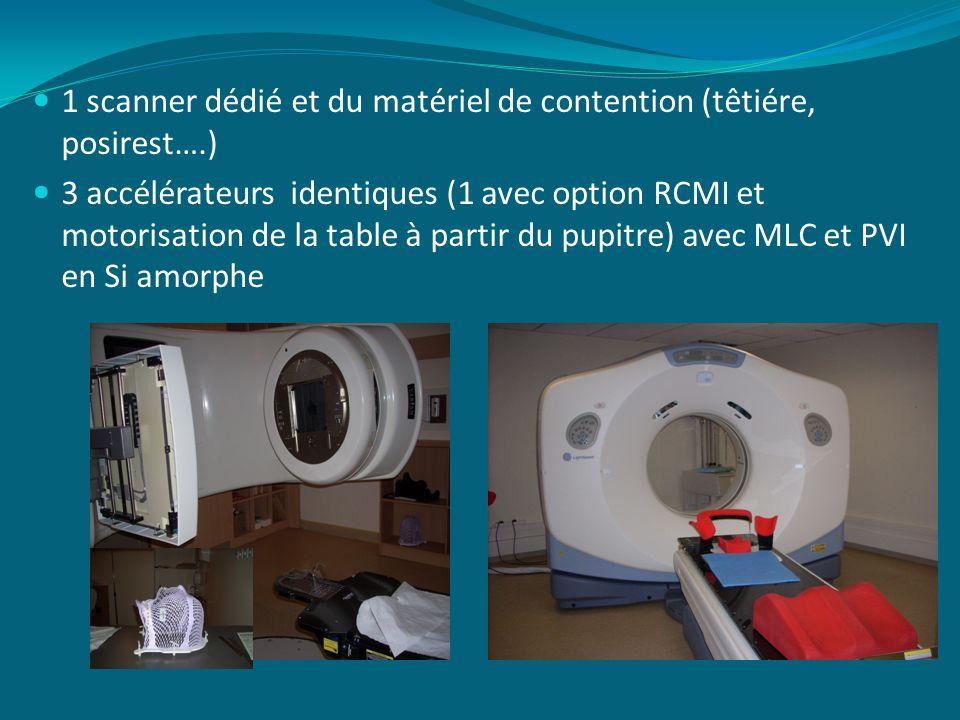 1 scanner dédié et du matériel de contention (têtiére, posirest….) 3 accélérateurs identiques (1 avec option RCMI et motorisation de la table à partir