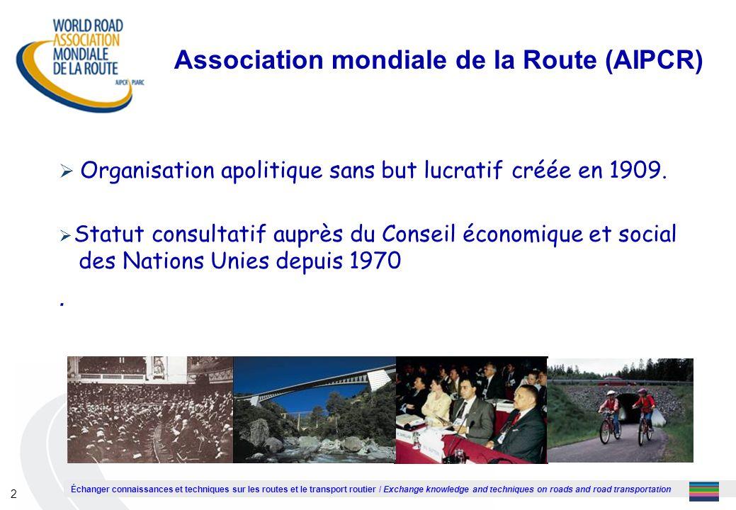 Échanger connaissances et techniques sur les routes et le transport routier / Exchange knowledge and techniques on roads and road transportation 3 AIPCR .