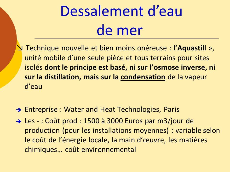 Technique nouvelle et bien moins onéreuse : lAquastill », unité mobile dune seule pièce et tous terrains pour sites isolés dont le principe est basé,