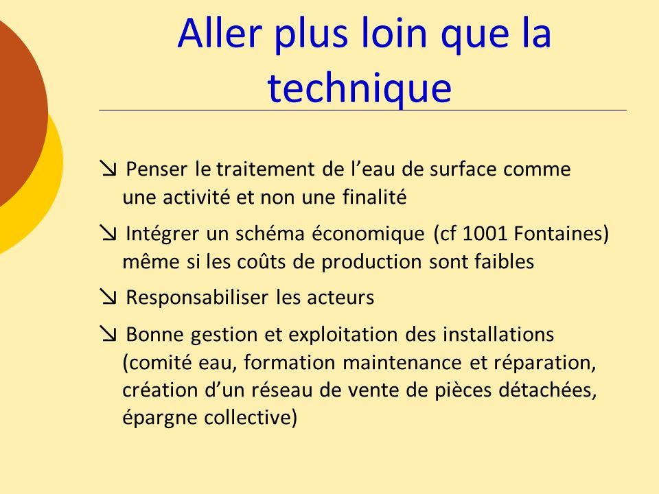 Penser le traitement de leau de surface comme une activité et non une finalité Intégrer un schéma économique (cf 1001 Fontaines) même si les coûts de