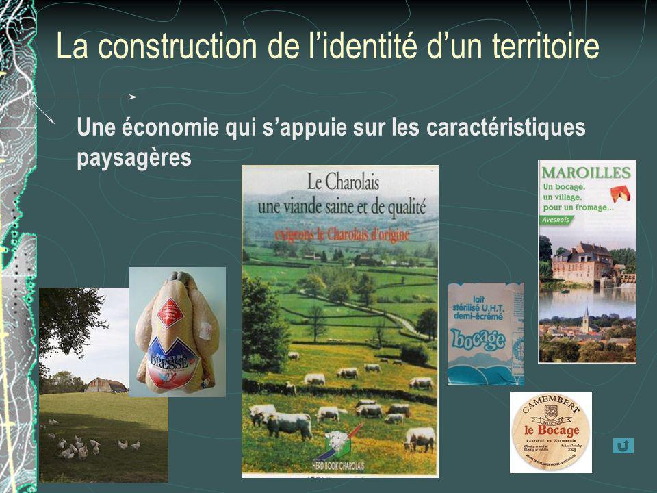 La construction de lidentité dun territoire Une économie qui sappuie sur les caractéristiques paysagères