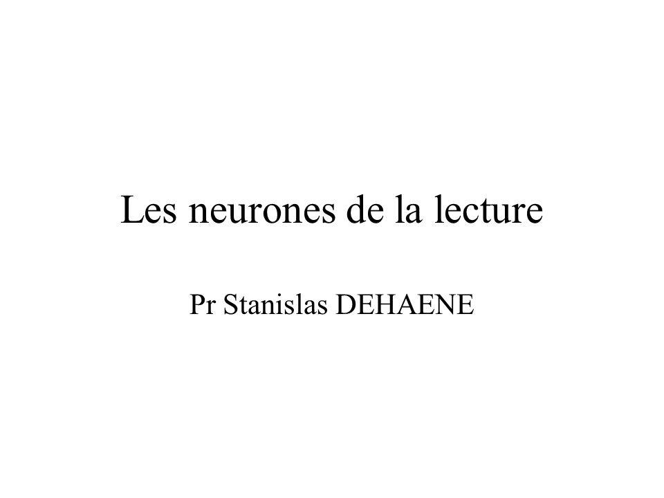 Les neurones de la lecture Pr Stanislas DEHAENE