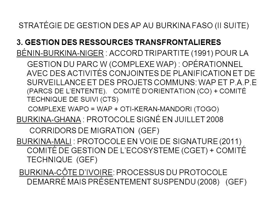 STRATÉGIE DE GESTION DES AP AU BURKINA FASO (II SUITE) 3. GESTION DES RESSOURCES TRANSFRONTALIERES BÉNIN-BURKINA-NIGER : ACCORD TRIPARTITE (1991) POUR