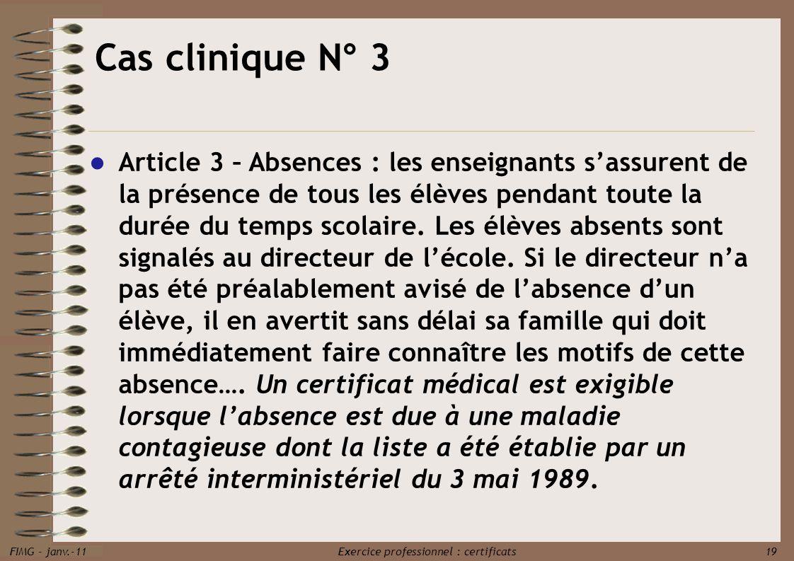 FIMG - janv.-11 Exercice professionnel : certificats 19 Article 3 – Absences : les enseignants sassurent de la présence de tous les élèves pendant tou
