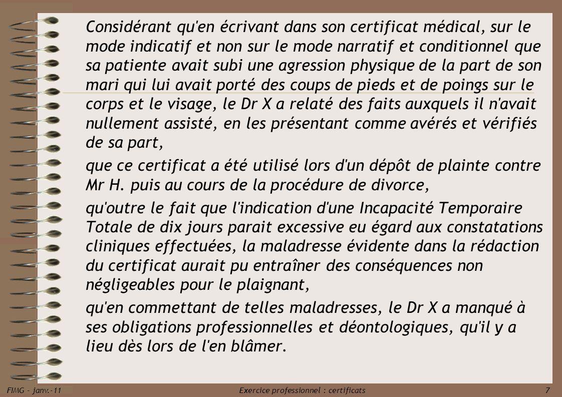 FIMG - janv.-11 Exercice professionnel : certificats 7 Considérant qu'en écrivant dans son certificat médical, sur le mode indicatif et non sur le mod