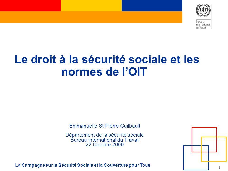 1 La Campagne sur la Sécurité Sociale et la Couverture pour Tous Emmanuelle St-Pierre Guilbault Département de la sécurité sociale Bureau internationa