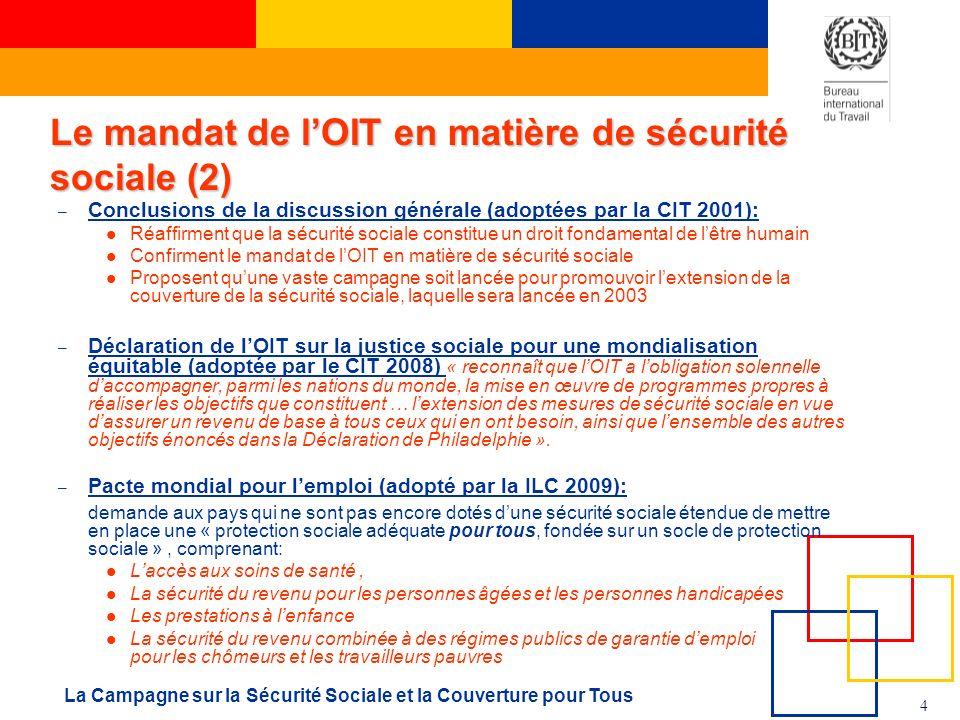 4 La Campagne sur la Sécurité Sociale et la Couverture pour Tous – Conclusions de la discussion générale (adoptées par la CIT 2001): Réaffirment que l