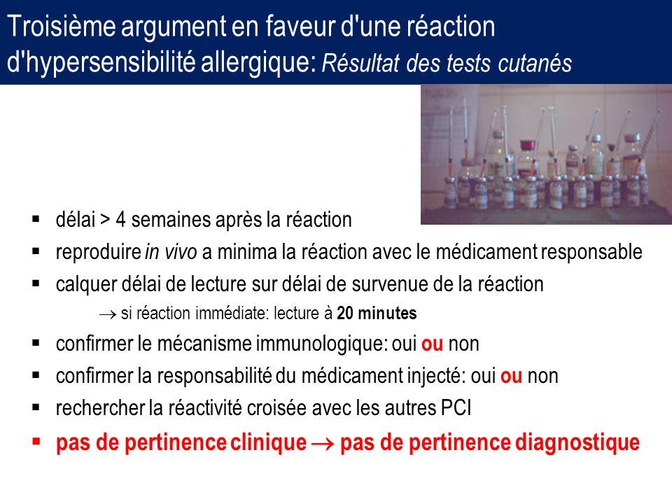 Troisième argument en faveur d'une réaction d'hypersensibilité allergique: Résultat des tests cutanés délai > 4 semaines après la réaction reproduire
