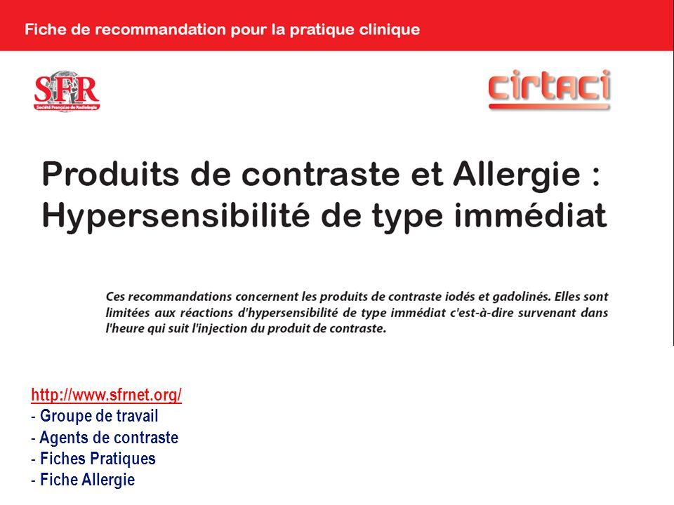 http://www.sfrnet.org/ - Groupe de travail - Agents de contraste - Fiches Pratiques - Fiche Allergie