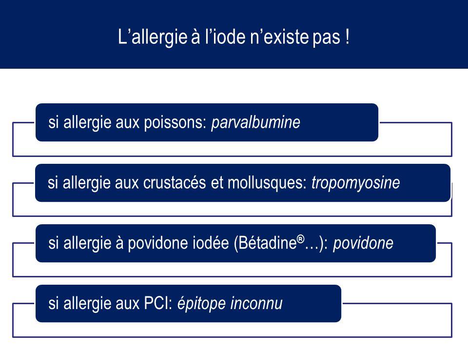 Lallergie à liode nexiste pas ! si allergie aux poissons: parvalbumine si allergie aux crustacés et mollusques: tropomyosine si allergie à povidone io