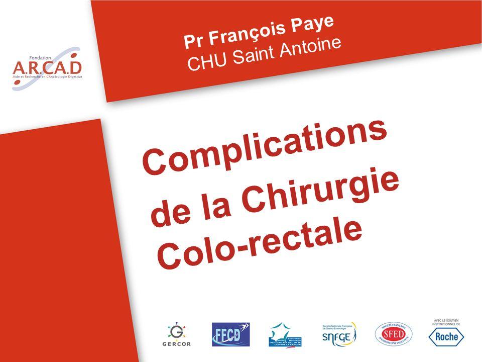 Complications de la Chirurgie Colo-rectale Pr François Paye CHU Saint Antoine
