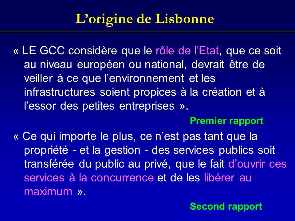 Lorigine de Lisbonne « LE GCC considère que le rôle de lEtat, que ce soit au niveau européen ou national, devrait être de veiller à ce que lenvironnem
