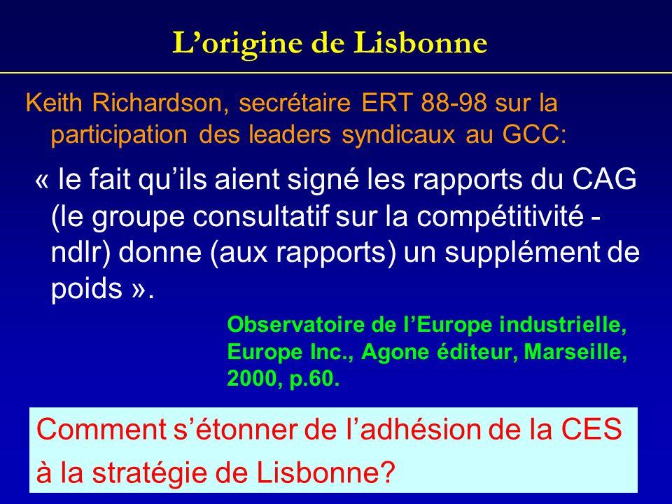 Lorigine de Lisbonne Keith Richardson, secrétaire ERT 88-98 sur la participation des leaders syndicaux au GCC: « le fait quils aient signé les rapport