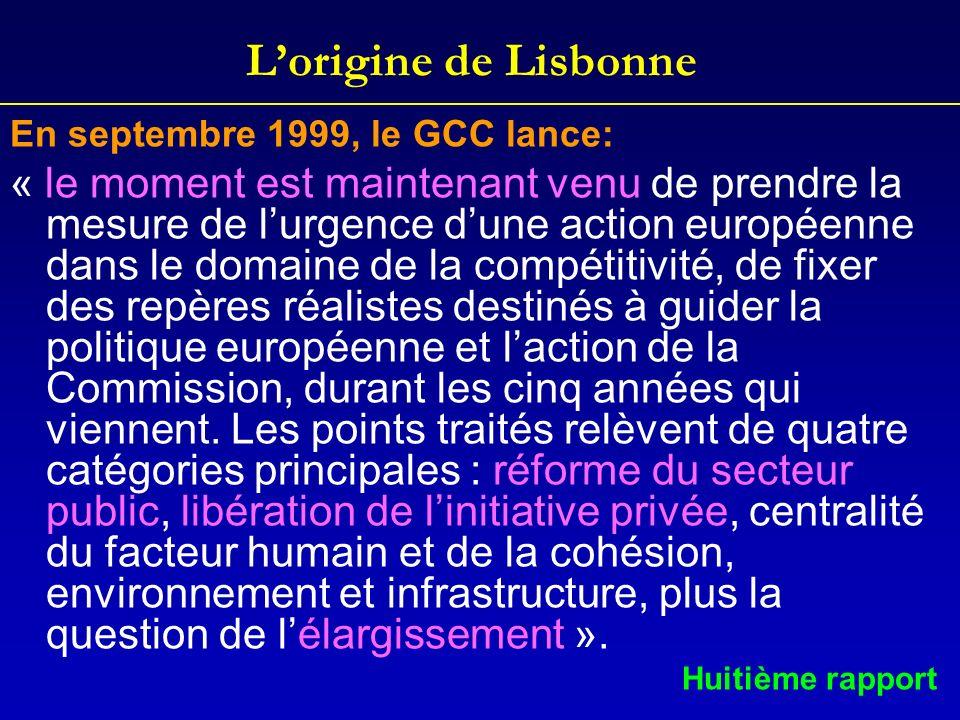 Lorigine de Lisbonne En septembre 1999, le GCC lance: « le moment est maintenant venu de prendre la mesure de lurgence dune action européenne dans le