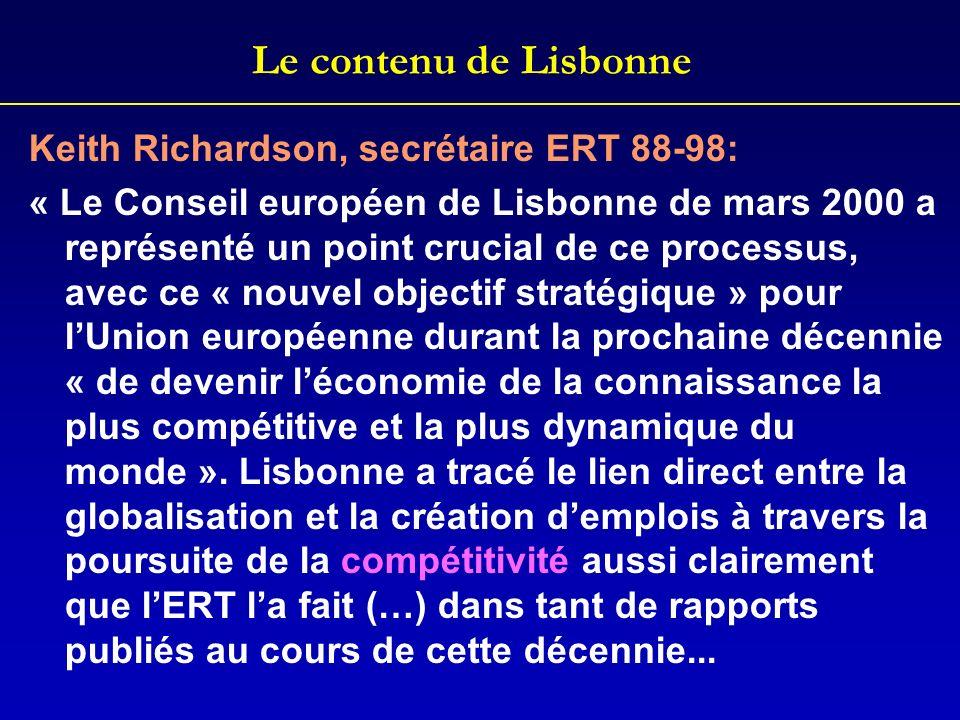 Le contenu de Lisbonne Keith Richardson, secrétaire ERT 88-98: « Le Conseil européen de Lisbonne de mars 2000 a représenté un point crucial de ce proc