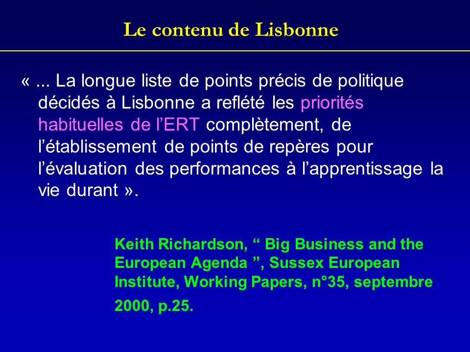 Le contenu de Lisbonne «... La longue liste de points précis de politique décidés à Lisbonne a reflété les priorités habituelles de lERT complètement,
