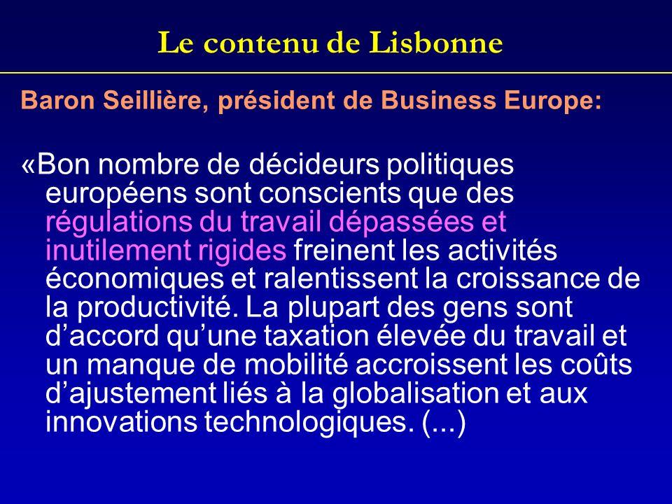 Le contenu de Lisbonne Baron Seillière, président de Business Europe: «Bon nombre de décideurs politiques européens sont conscients que des régulation