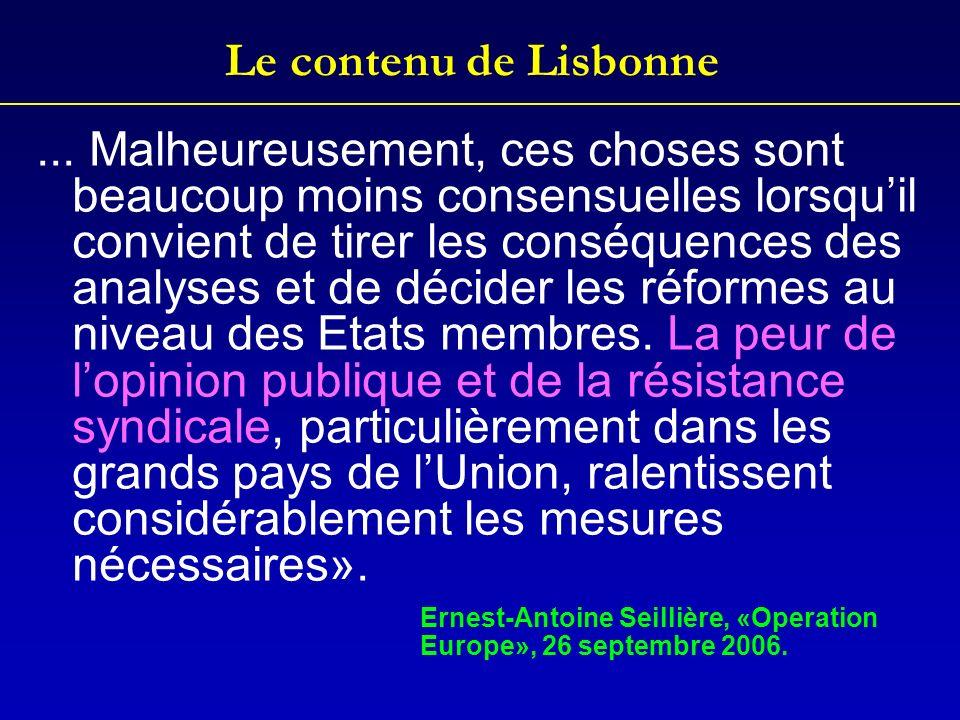 Le contenu de Lisbonne... Malheureusement, ces choses sont beaucoup moins consensuelles lorsquil convient de tirer les conséquences des analyses et de