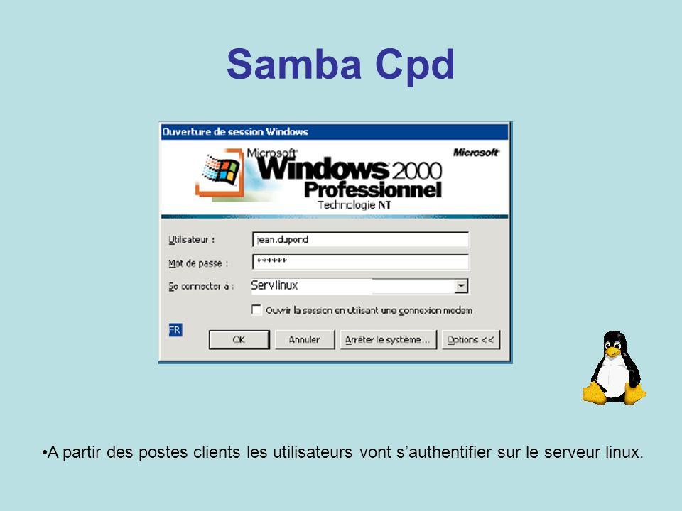 Samba Cpd A partir des postes clients les utilisateurs vont sauthentifier sur le serveur linux.