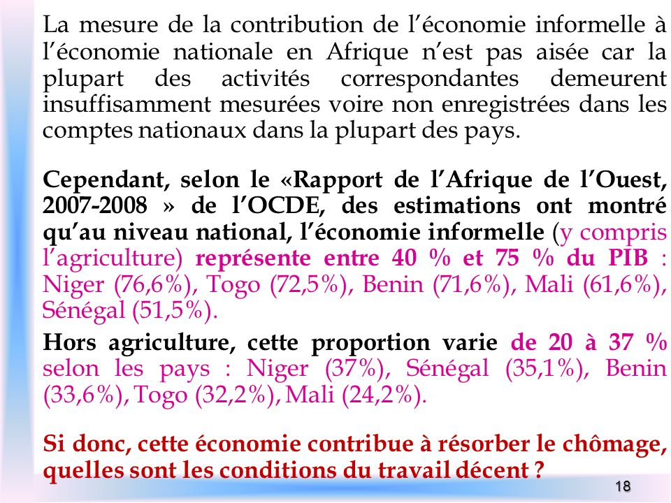 18 La mesure de la contribution de léconomie informelle à léconomie nationale en Afrique nest pas aisée car la plupart des activités correspondantes d