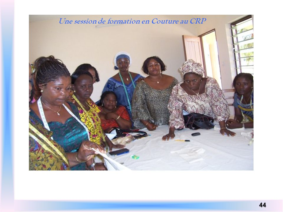 44 Une session de formation en Couture au CRP