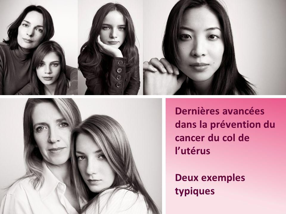 Dernières avancées dans la prévention du cancer du col de lutérus Deux exemples typiques