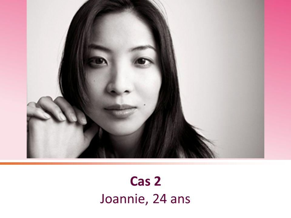Cas 2 Joannie, 24 ans