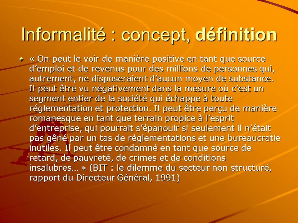 Informalité : concept, définition « On peut le voir de manière positive en tant que source demploi et de revenus pour des millions de personnes qui, a