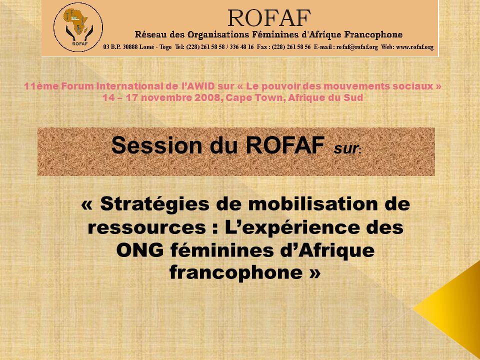 « Stratégies de mobilisation de ressources : Lexpérience des ONG féminines dAfrique francophone » 11ème Forum International de lAWID sur « Le pouvoir