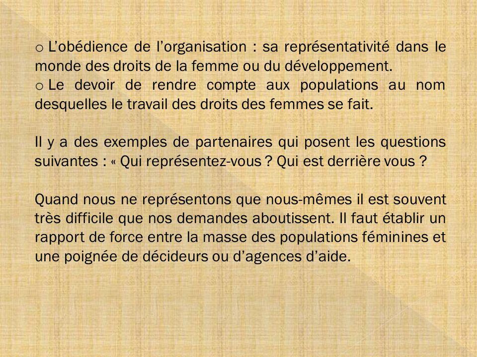 o Lobédience de lorganisation : sa représentativité dans le monde des droits de la femme ou du développement. o Le devoir de rendre compte aux populat