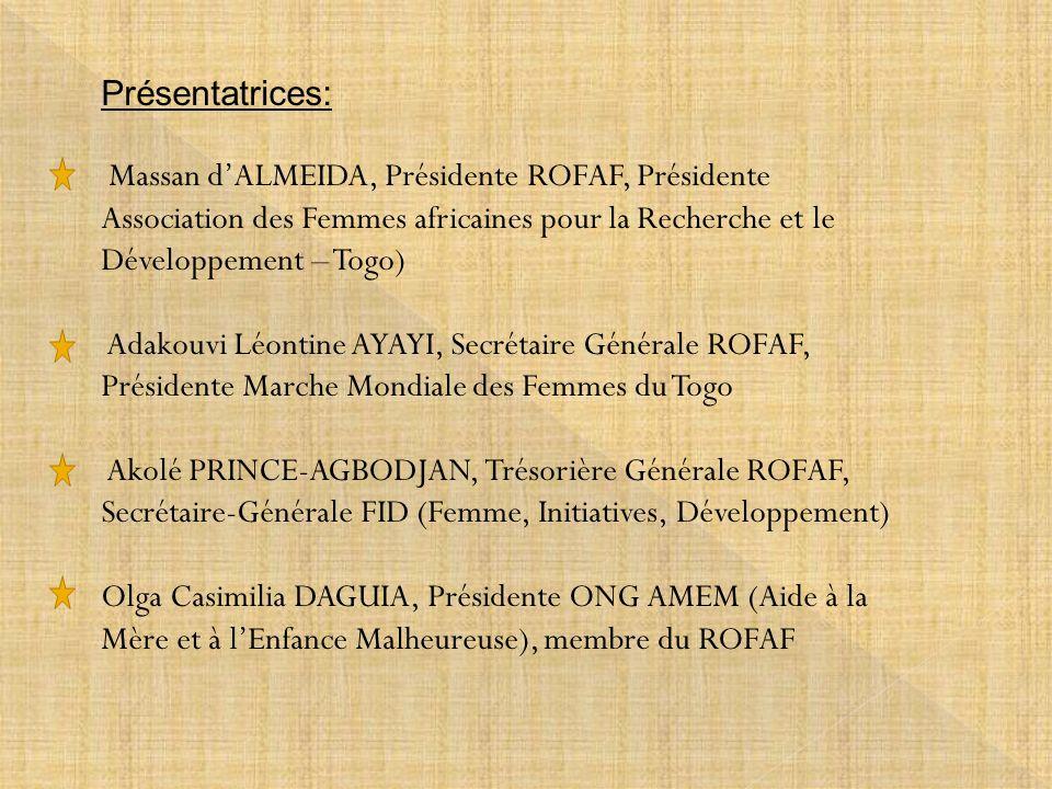 Présentatrices: Massan dALMEIDA, Présidente ROFAF, Présidente Association des Femmes africaines pour la Recherche et le Développement – Togo) Adakouvi