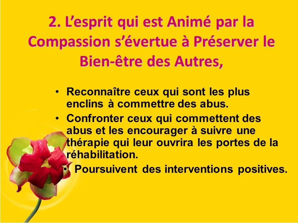 2. Lesprit qui est Animé par la Compassion sévertue à Préserver le Bien-être des Autres, Reconnaître ceux qui sont les plus enclins à commettre des ab