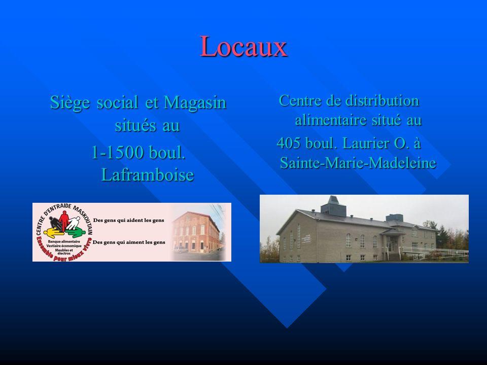 Locaux Siège social et Magasin situés au 1-1500 boul. Laframboise Centre de distribution alimentaire situé au 405 boul. Laurier O. à Sainte-Marie-Made