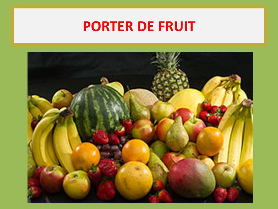 PORTER DE FRUIT